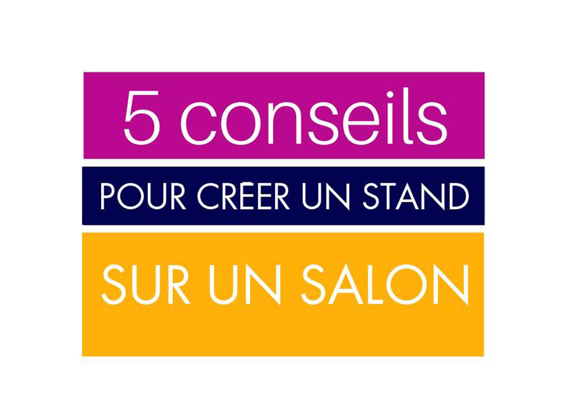 5 conseils pour créer un stand sur un salon